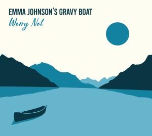 Emma Johnson's Gravy Boat - Worry Not Album Cover